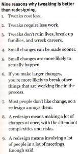 Nine reasons why tweaking is better than redesign